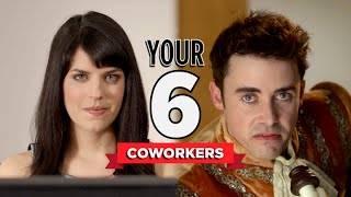 The Six Coworkers You'll Have at Your Job