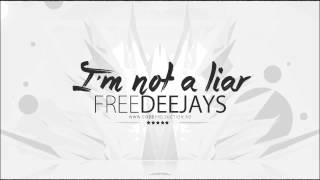 Free Deejays - I'm not a liar (Official single)