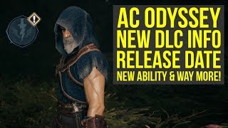 Assassin's Creed Odyssey DLC Release Date, NEW ABILITY & Way More Info (AC Odyssey DLC)