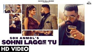 Sohni Lagge Tu – Soh Anmol Ft Lovey Aulakh Video HD