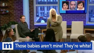 Those babies aren't mine...They're white! | The Maury Show