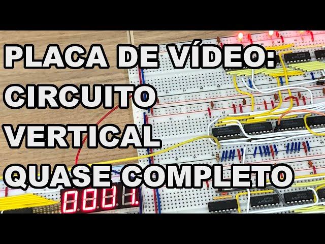 CIRCUITO VERTICAL QUASE COMPLETO | Conheça Eletrônica! #218