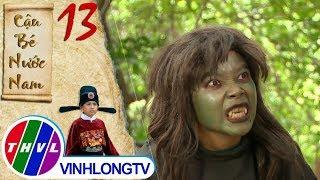 THVL | Cậu bé nước Nam - Tập 13[1]: Tên yêu tinh trẻ tức giận vì tìm không được Cóc