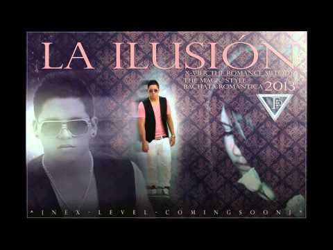 Bachata Romantica 2013- La Ilusión  X vier The Romance Melody Prod By  FR