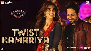 Twist Kamariya – Bareilly Ki Barfi