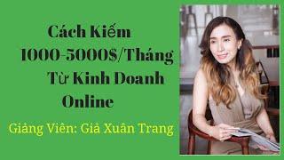 Cách Kiếm 1000-5000$/Tháng Từ Kinh Doanh Online Tập 19 || Biệt Đội Kinh Doanh Online