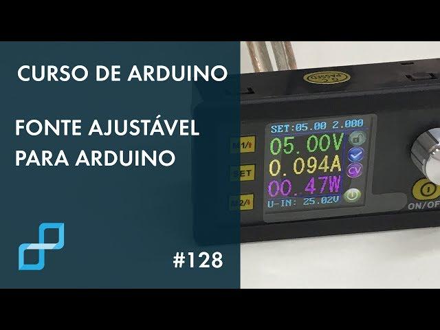 FONTE AJUSTÁVEL PARA ARDUINO | Curso de Arduino #128