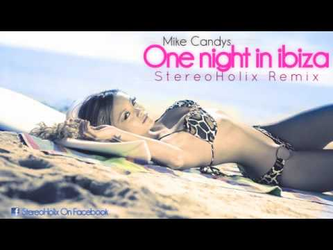 Mike Candys & Evelyn feat. Patrick Miller - One Night In Ibiza (StereoHolix Remix)