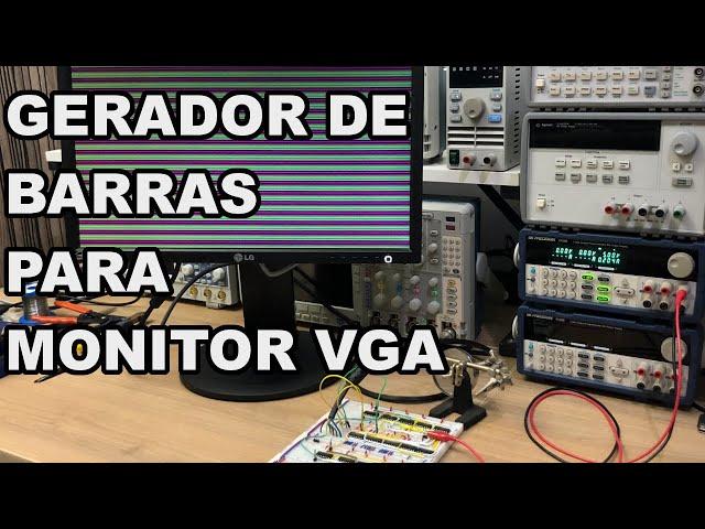 GERADOR DE BARRAS PARA MONITOR VGA   Conheça Eletrônica! #221