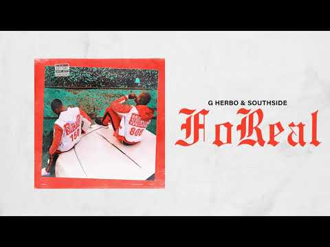 G Herbo & Southside - FoReal (Official Audio)
