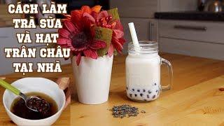 Cách làm trà sữa và hạt trân châu tại nhà ♡Truc's hobbies♡