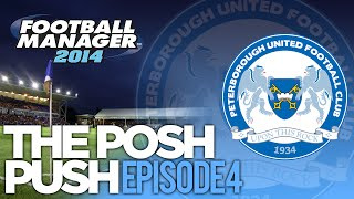 The Posh Push - Ep.4 The Charge Continues | Football Manager 2014
