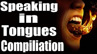Speaking in Tongues Compiliation
