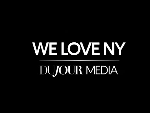 """We Love New York"" presented by DuJour Media"