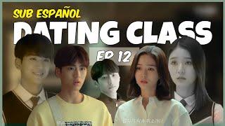 [SUB ESP] Web Drama; Dating Class Ep. 12