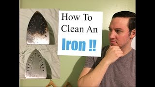 How To Clean an Iron | A Complete Guide