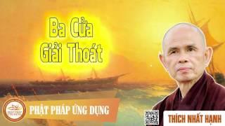 Ba Cửa Giải Thoát - HT Thiền Sư Thích Nhất Hạnh