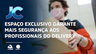 Espaço exclusivo garante mais segurança aos profissionais do delivery