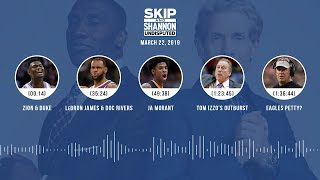 UNDISPUTED Audio Podcast (03.22.19) with Skip Bayless, Shannon Sharpe & Jenny Taft | UNDISPUTED