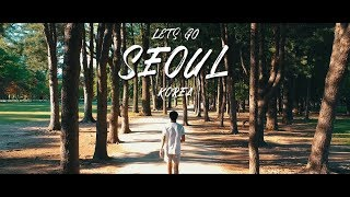 Lets Go // Seoul, Korea (A7ii Cinematic Vlog)