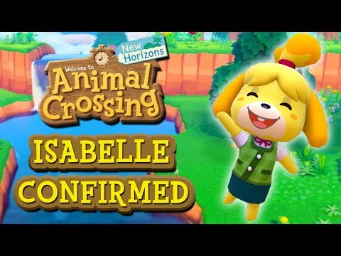 Animal Crossing New Horizons - ISABELLE CONFIRMED!