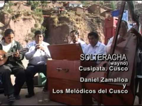 SOLTERACHA (Wayno Tradicional de Cusipata) Daniel Zamalloa y Los Melódicos de Cusco