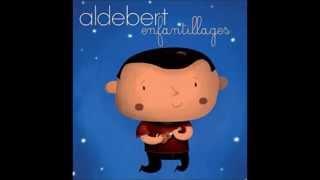 Aldebert - Plus tard quand tu seras grand