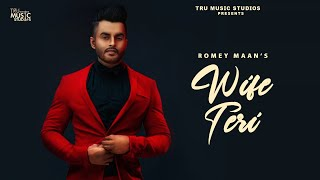 Wife Teri – Romey Maan Video HD