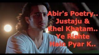 Abir's Poetry..Justaju & Khel Khatam..Ye Rishte Hain Pyar K..  Shaheer Sheikh,Rhea Sharma  Starplus