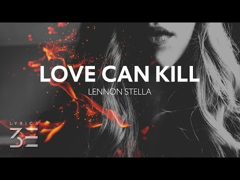 Lennon Stella - Love Can Kill (Lyrics) [Music Inspired By The HBO Series Game Of Thrones]