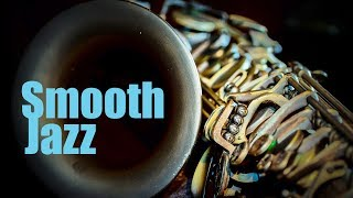 Smooth Jazz • 2 Hours Smooth Jazz Saxophone Instrumental Music for Relaxing and Study