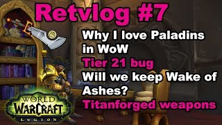 Tier 21 Bug, Titanforged Weapons, Will We Keep Wake of Ashes? Retvlog #7