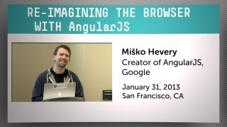 Re-Imagining the Browser with AngularJS