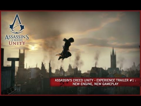 Assassin's Creed Unity -- Experience trailer #1: New engine, New gameplay [UK]