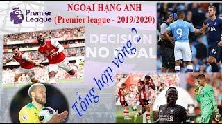 Ngoại hạng Anh (2019/2020) - Tổng hợp vòng 2 [Soccer đam mê]