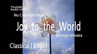 Joy to the World - Youtube Audio Library / Free soundtrack / No copyright music.