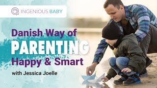 🔵  Danish Way of Parenting. How to Raise Smart and Happy Children - #7