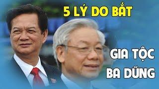 5 lý do Nguyễn Phú Trọng cần bắt Nguyễn Tấn Dũng mà cả nước phải há mồm kinh ngạc