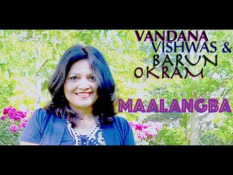 Vandana Vishwas - Maalangba (Female version) - Manipuri song