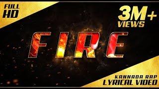 FIRE - Kannada Rap - Lyrical Video - Kannada Rapper Chandan Shetty