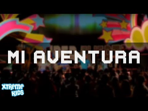 Mi Aventura Por Xtreme Kids