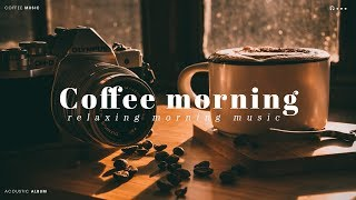 Coffee In The Morning - Relaxing Acoustic Guitar Music「Instrumental Album」