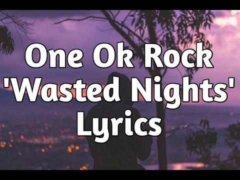 One Ok Rock - Wasted Nights (Lyrics)🎵