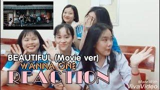 [REACTION] WANNA ONE - BEAUTIFUL (Movie ver) (Vietnamese)