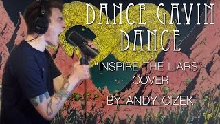 """Dance Gavin Dance """"Inspire the Liars"""" VOCAL COVER"""