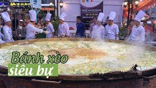 Cận cảnh chiếc bánh xèo lớn nhất Việt Nam đường kính gần 4 mét