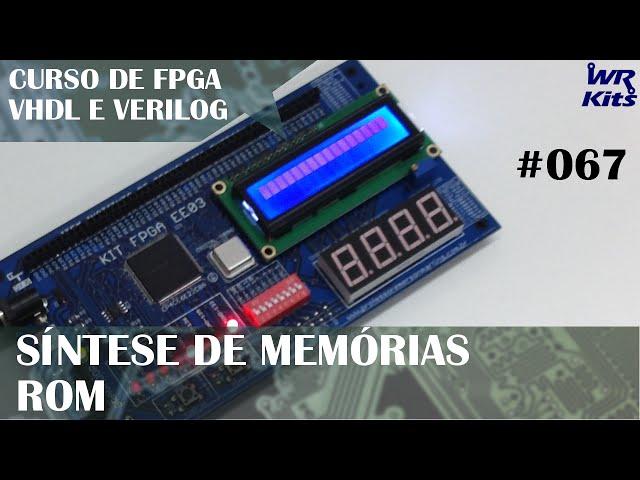 SÍNTESE DE MEMÓRIAS ROM | Curso de FPGA #067