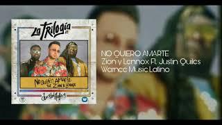 No Quiero Amarte (Letra) - Zion y Lennox Ft. Justin Quiles [Audio Official] (2018)