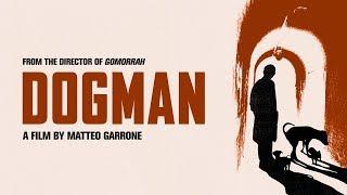 Dogman - Official Trailer