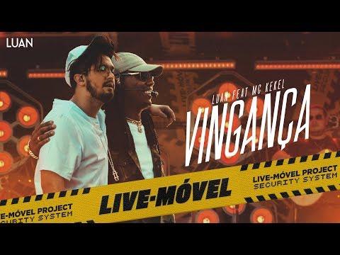 Luan Santana | Vingança ft Mc Kekel (Video Oficial) - Live-Móvel